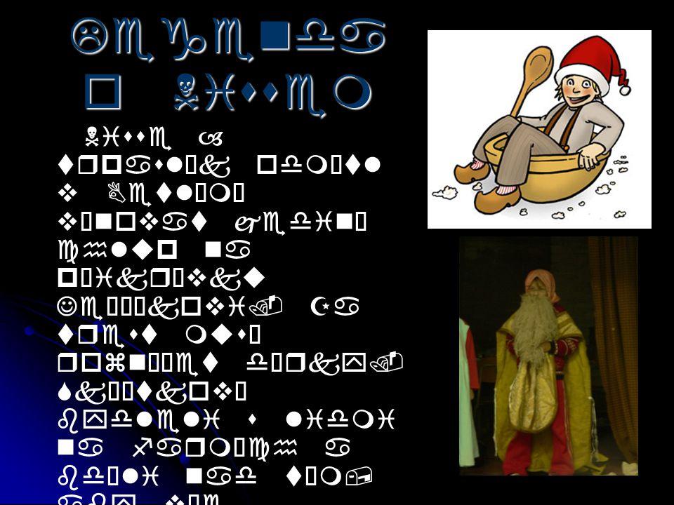 Legenda o Nissem Nisse – trpaslík odmítl v Betlémě věnovat jediný chlup na přikrývku Ježíškovi. Za trest musí roznášet dárky. Skřítkové bydleli s lidm