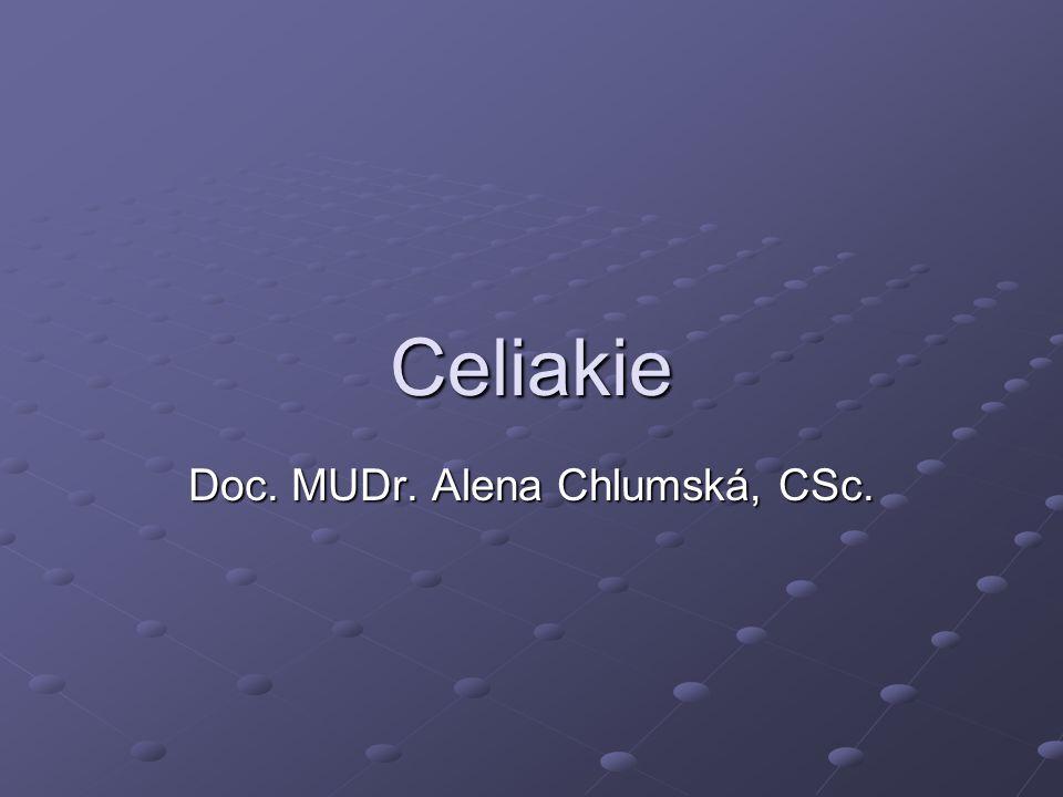 Celiakie Doc. MUDr. Alena Chlumská, CSc.