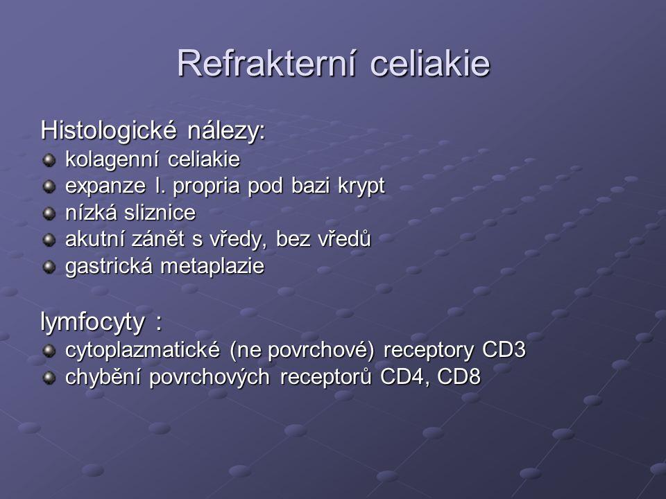 Refrakterní celiakie Histologické nálezy: kolagenní celiakie expanze l.