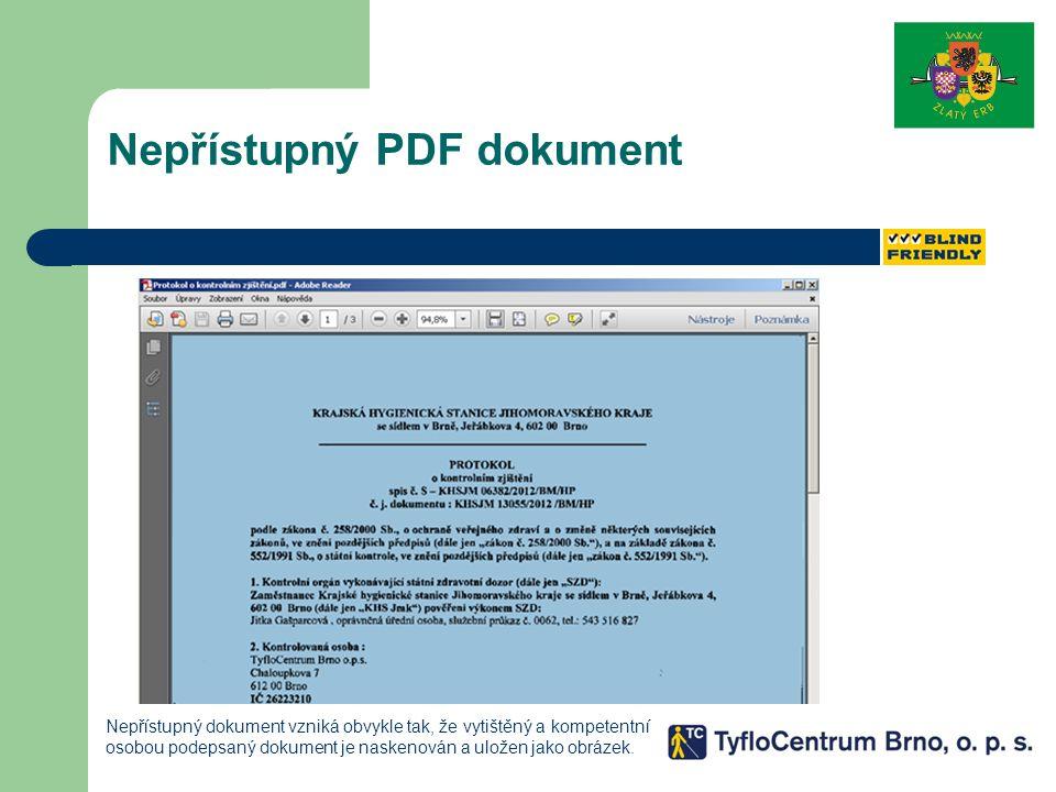 Přístupný PDF dokument Přístupnost dokumentů je stejně důležitá jako přístupnost webů: poslepu.blogspot.cz/2013/04/pristupnost-dokumentu-je-stejne.html
