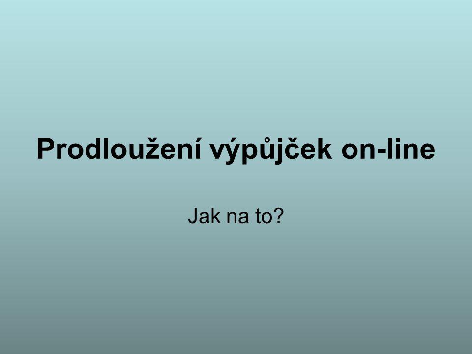 Prodloužení výpůjček on-line Jak na to?