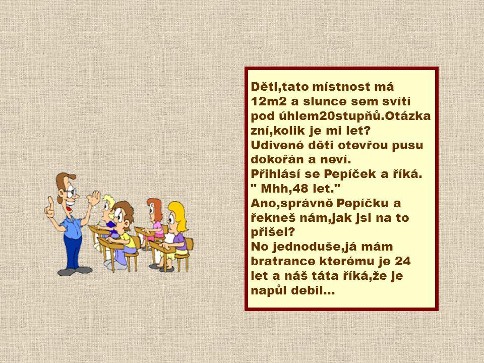 Děti mají ve škole tvořit věty, kde se objevují slova jelikož a patrně. Přihlásí se Janička: