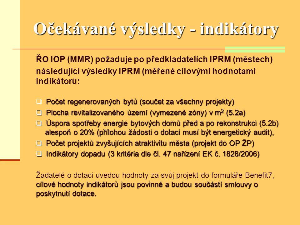 Očekávané výsledky - indikátory ŘO IOP (MMR) požaduje po předkladatelích IPRM (městech) následující výsledky IPRM (měřené cílovými hodnotami indikátor