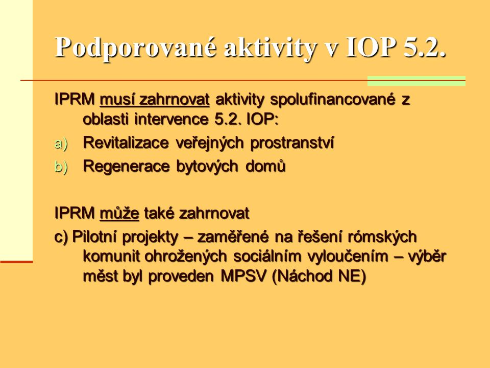 Časový harmonogram  Efektivní nástroj pro organizaci, řízení a kontrolu realizace IPRM.