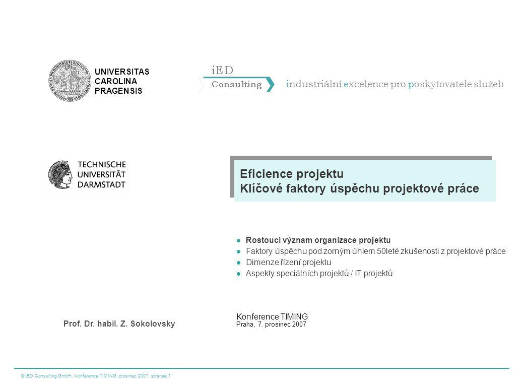 © iED Consulting GmbH, Konference TIMING; prosinec 2007, stranae 12 industriální excelence pro poskytovatele služeb UNIVERSITAS CAROLINA PRAGENSIS Prof.