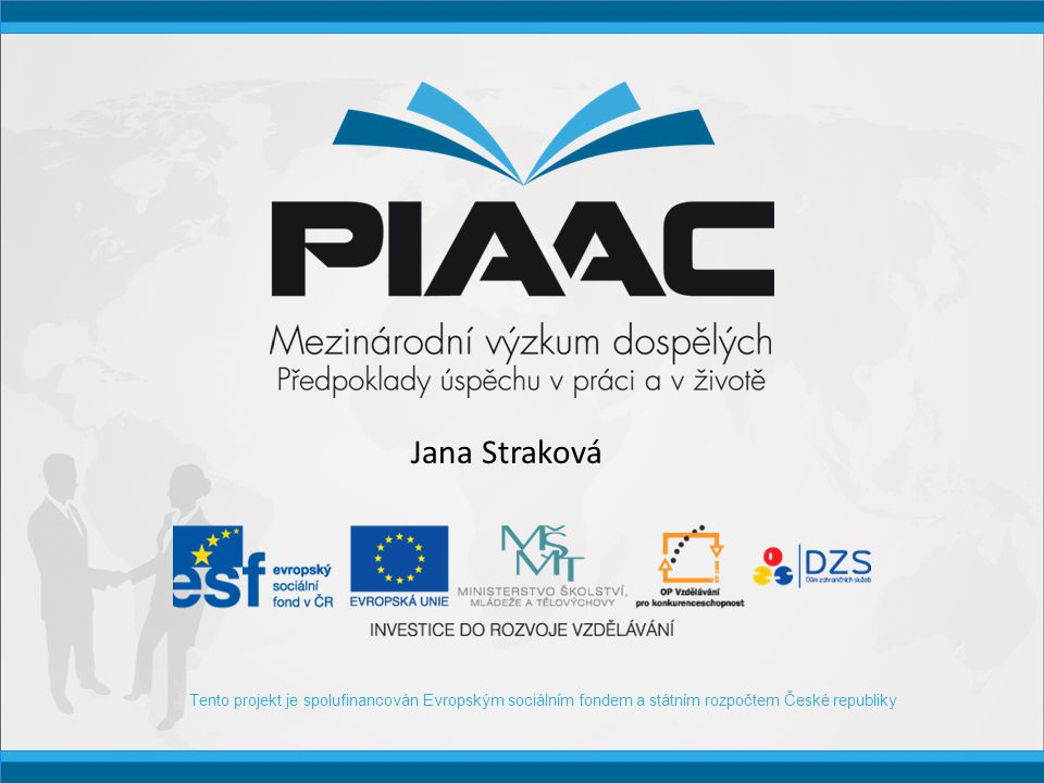 Tento projekt je spolufinancován Evropským sociálním fondem a státním rozpočtem České republiky Jana Straková