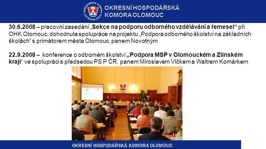"""OKRESNÍ HOSPODÁŘSKÁ KOMORA OLOMOUC 30.6.2008 – pracovní zasedání """"Sekce na podporu odborného vzdělávání a řemesel"""" při OHK Olomouc, dohodnuta spoluprá"""