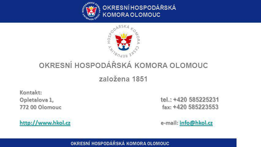Kontakt: Opletalova 1, tel.: +420 585225231 772 00 Olomouc fax: +420 585223553 http://www.hkol.cz e-mail: info@hkol.cz http://www.hkol.cz e-mail: info@hkol.cz http://www.hkol.czinfo@hkol.cz http://www.hkol.czinfo@hkol.cz OKRESNÍ HOSPODÁŘSKÁ KOMORA OLOMOUC založena 1851 OKRESNÍ HOSPODÁŘSKÁ KOMORA OLOMOUC