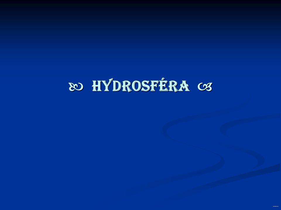 Hydrosféra je vodním obalem země, který zásadním způsobem ovlivňuje život na Zemi Zahrnuje moře a oceány, mající význam v dopravě, rybolovu i v těžbě nerostných surovin Řeky jsou naprosto nepostradatelnou součástí rozvoje průmyslu i zemědělství a hrají důležitou roli v dopravě.