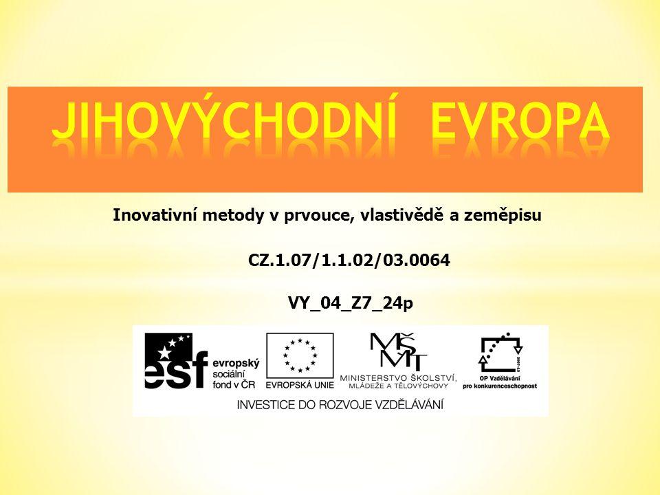 Inovativní metody v prvouce, vlastivědě a zeměpisu CZ.1.07/1.1.02/03.0064 VY_04_Z7_24p