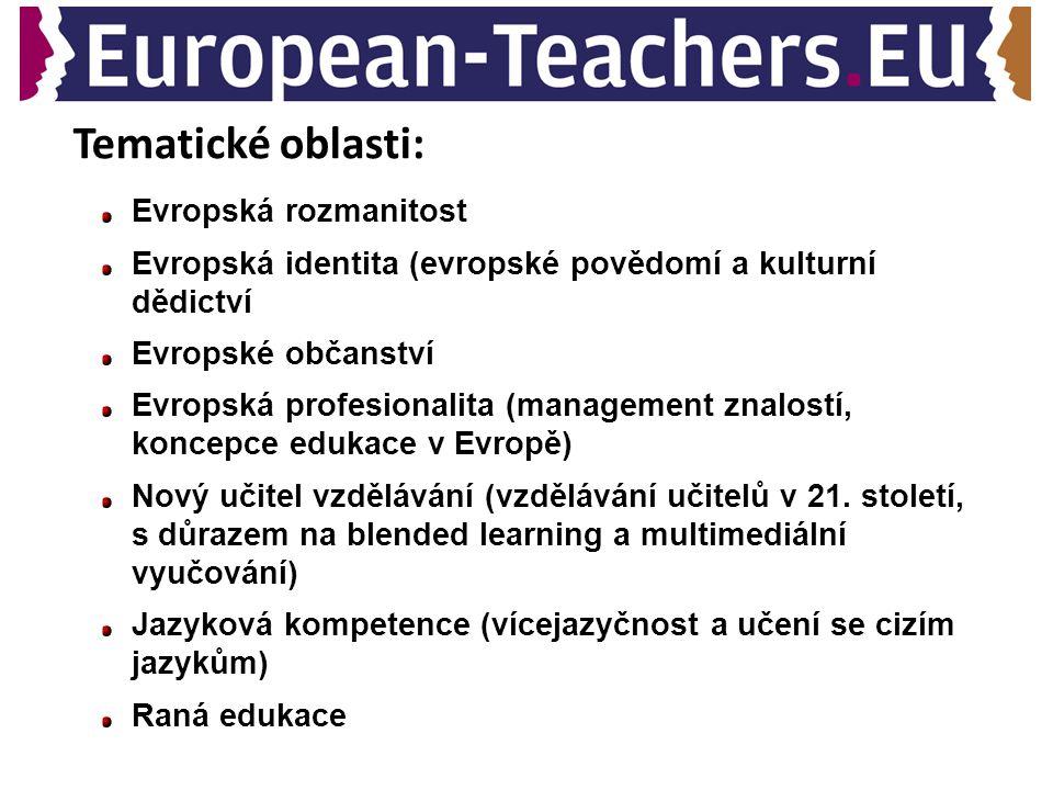 Tematické oblasti: Evropská rozmanitost Evropská identita (evropské povědomí a kulturní dědictví Evropské občanství Evropská profesionalita (managemen