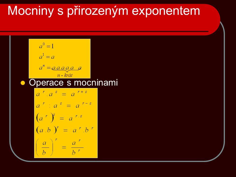 Mocniny s přirozeným exponentem  Operace s mocninami n - krát