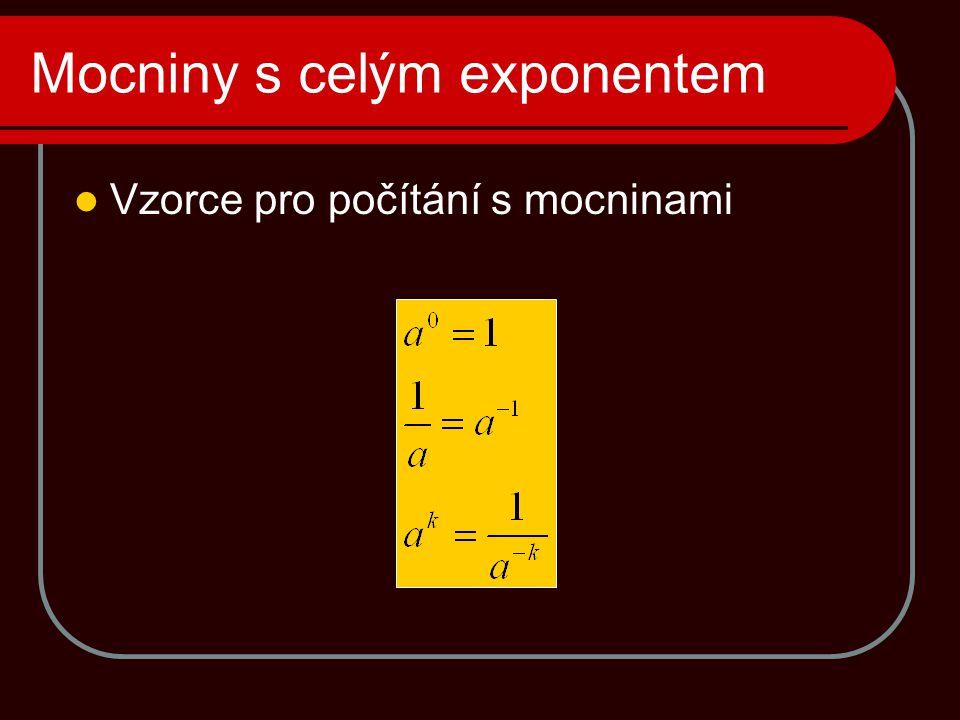 Mocniny s celým exponentem  Vzorce pro počítání s mocninami