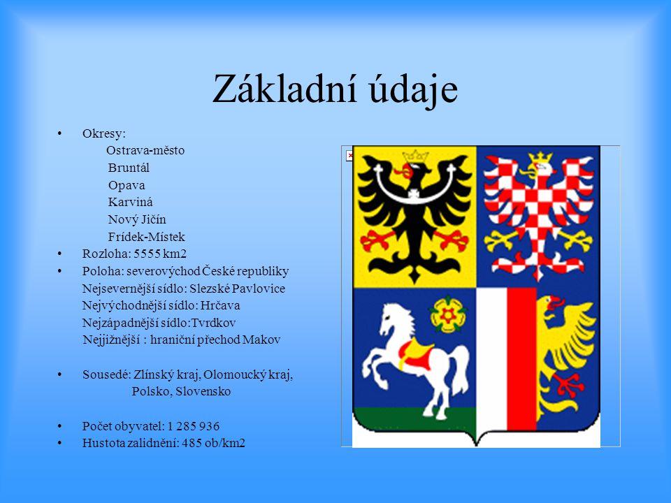 Základní údaje •Okresy: Ostrava-město Bruntál Opava Karviná Nový Jičín Frídek-Místek •Rozloha: 5555 km2 •Poloha: severovýchod České republiky Nejsever