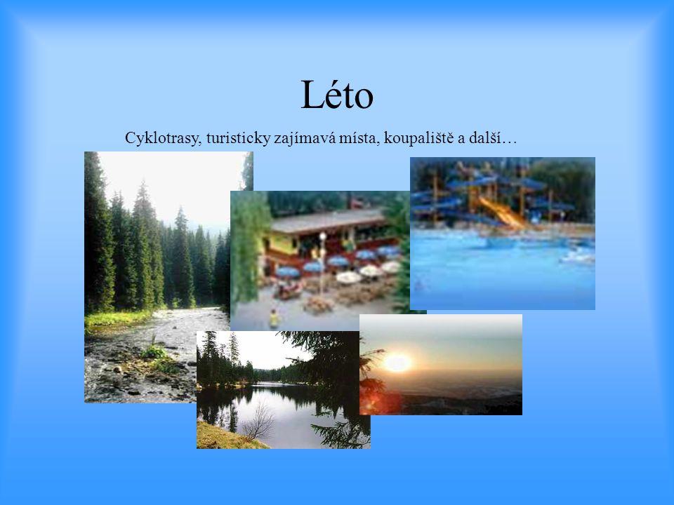Léto Cyklotrasy, turisticky zajímavá místa, koupaliště a další…