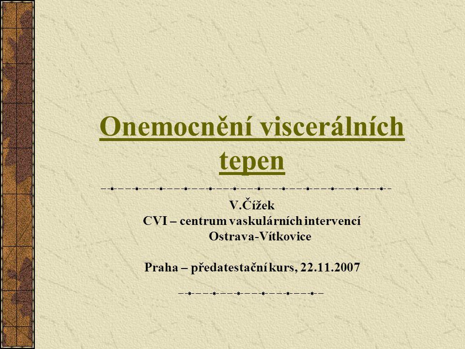 Onemocnění viscerálních tepen Akutní střevní ischemie Chronická střevní ischemie Ischemická kolitida Aneurysmata viscerálních tepen