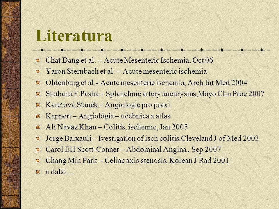 Literatura Chat Dang et al. – Acute Mesenteric Ischemia, Oct 06 Yaron Sternbach et al. – Acute mesenteric ischemia Oldenburg et al.- Acute mesenteric