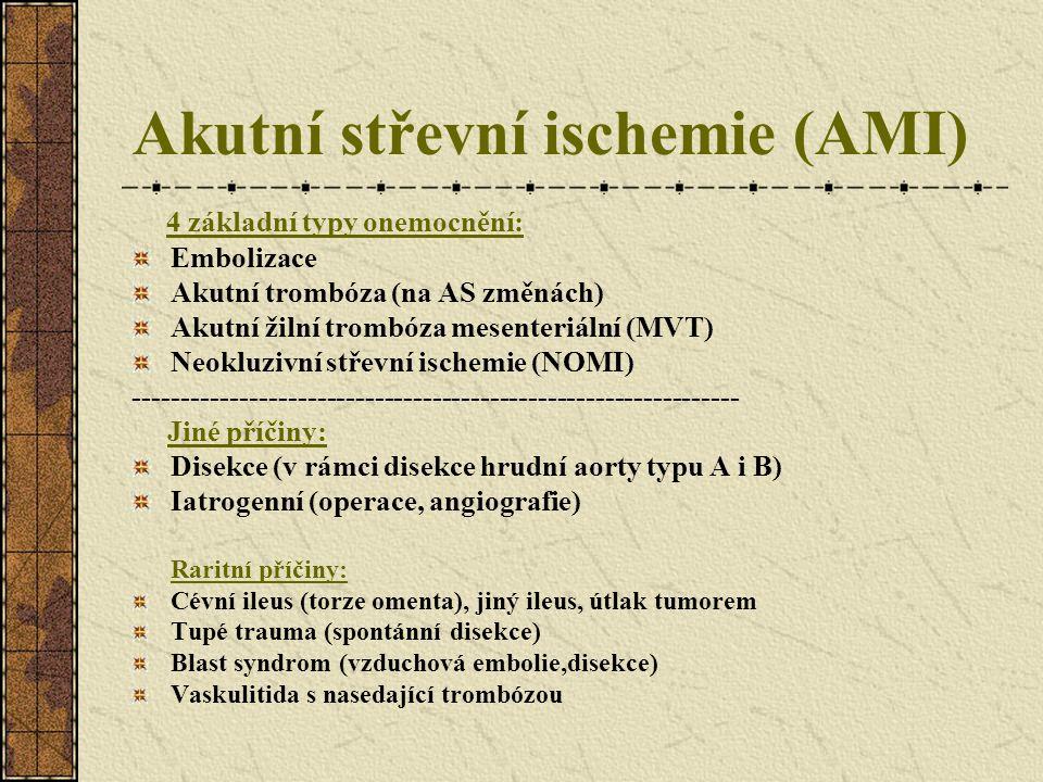 Akutní střevní ischemie (AMI) 4 základní typy onemocnění: Embolizace Akutní trombóza (na AS změnách) Akutní žilní trombóza mesenteriální (MVT) Neokluz