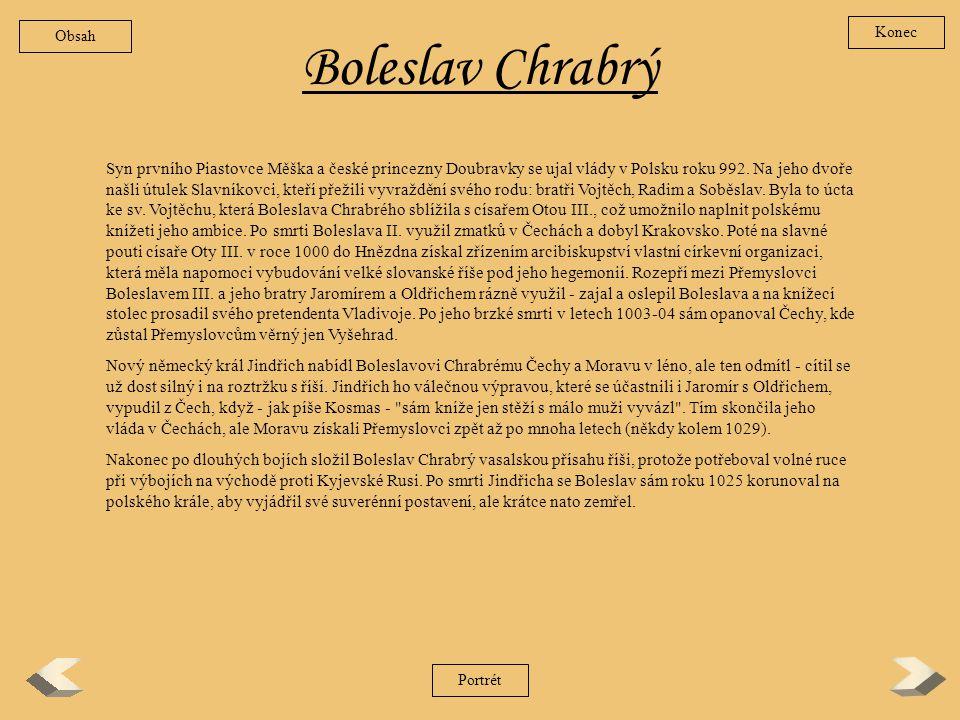 Vladivoj Krátké a neslavné panování knížete Vladivoje začalo vyhnáním Boleslava III. roku 1002. Na knížecí stolec si mohli činit nárok především dva B