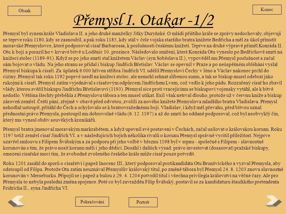 Vladislav Jindřich Vladislav Jindřich, jeden z mladších synů krále Vladislava II., patřil k nejsvětlejším zjevům mezi Přemyslovci. Po smrti otce byl j