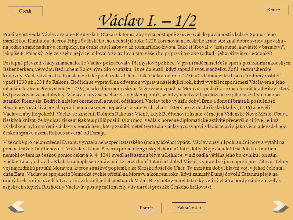 Přemysl I. Otakar – 2/2 Ota sice zbavil za trest Přemysla všech lén, ale na válečné výpravě Fridricha II. se Přemysl vyznamenal a vděčný panovník, kte
