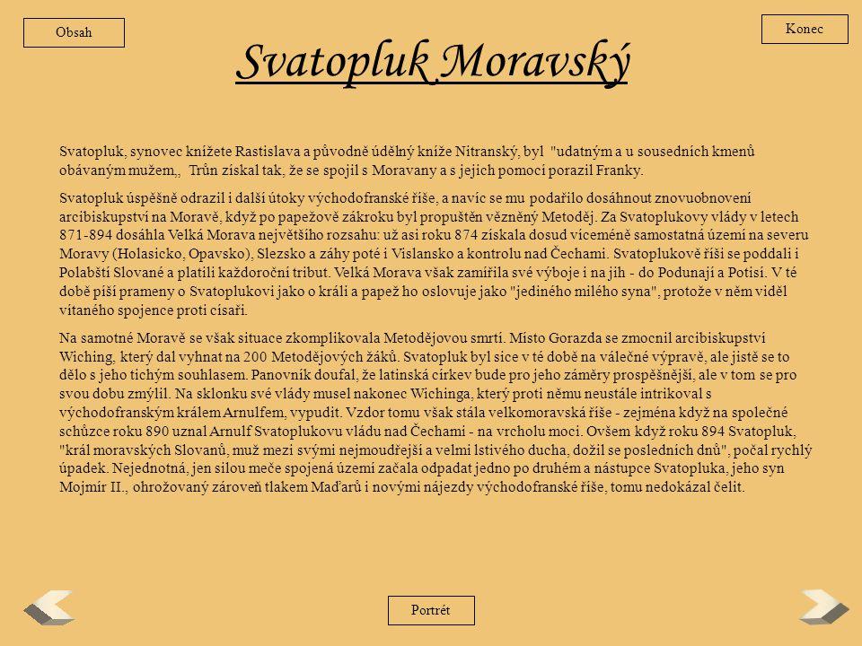 Rastislav Roku 846 dosedl na moravský knížecí stolec synovec Mojmíra I. kníže Rastislav. Stalo se tak za pomoci východofranského vojska, ale nový pano