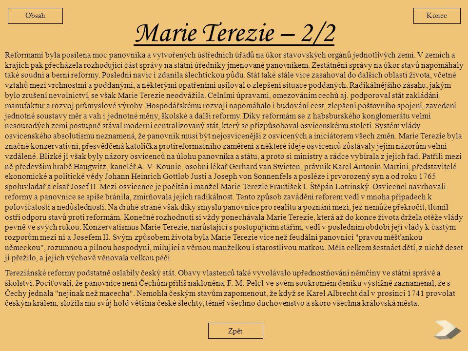 Marie Terezie – 1/2 Od roku 1526 se na českém trůnu vystřídalo osmnáct panovníků z habsburského rodu a mezi nimi byla jen jedna žena. Vládla čtyřicet