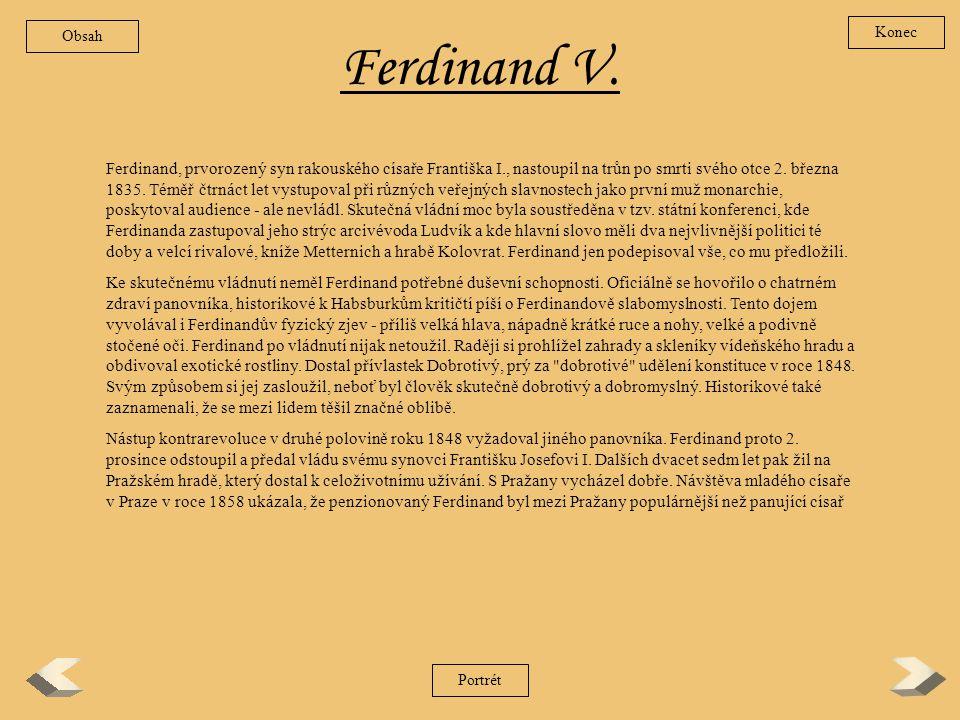 František I. Když prý po smrti Františka I. utěšoval jakýsi státní rada plačící Vídeňáky slovy: