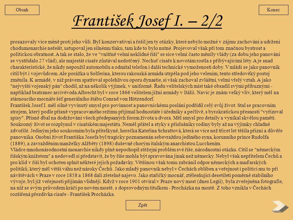 František Josef I. – 1/2 V sobotu 2. prosince 1848 se v Olomouci sešlo reprezentativní shromáždění nejvyšších politických a vojenských činitelů habsbu