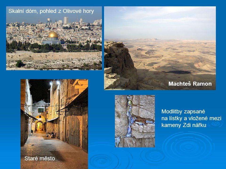 Skalní dóm, pohled z Olivové hory Machteš Ramon Staré město Modlitby zapsané na lístky a vložené mezi kameny Zdi nářku