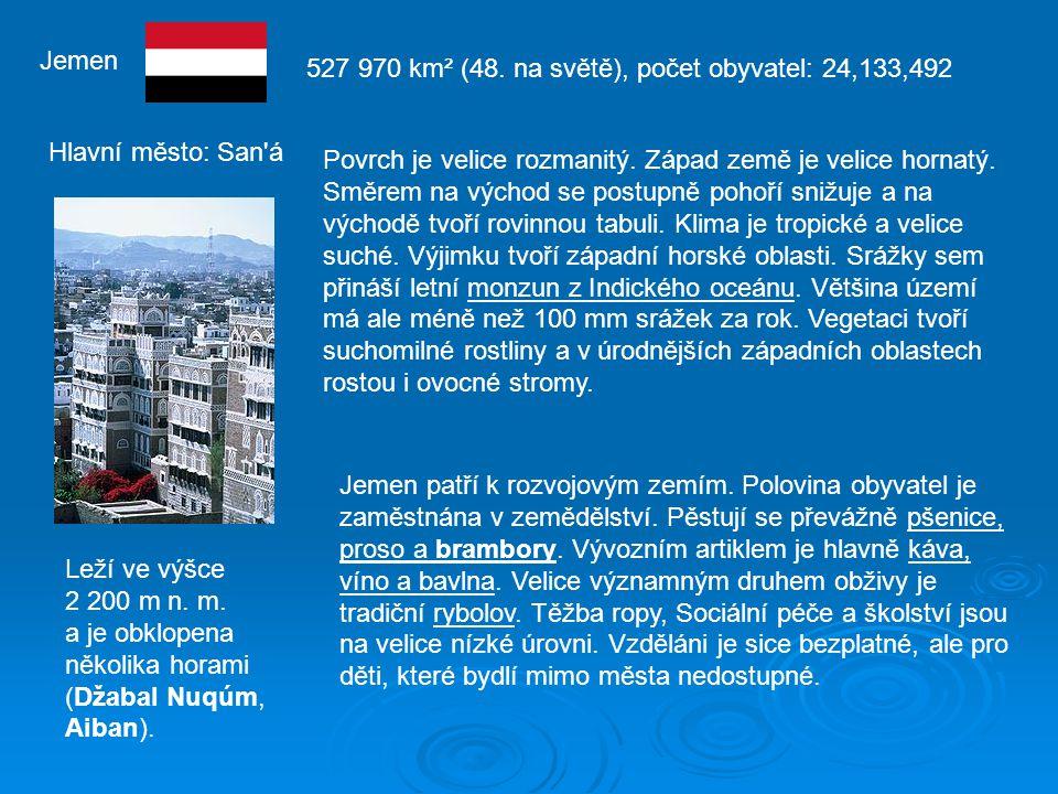 Jemen Hlavní město: San á Leží ve výšce 2 200 m n.