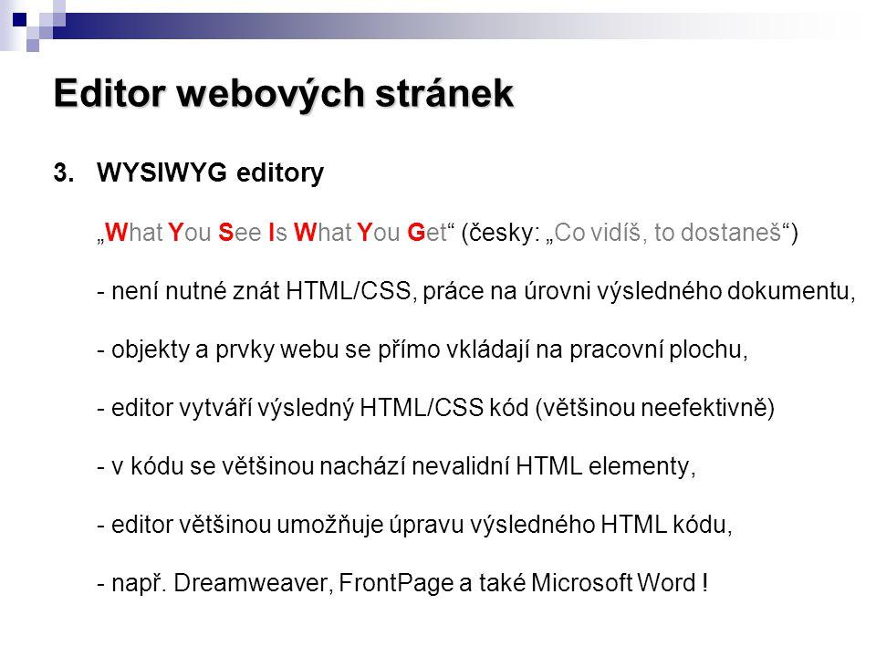 """Editor webových stránek 3.WYSIWYG editory """"What You See Is What You Get"""" (česky: """"Co vidíš, to dostaneš"""") - není nutné znát HTML/CSS, práce na úrovni"""
