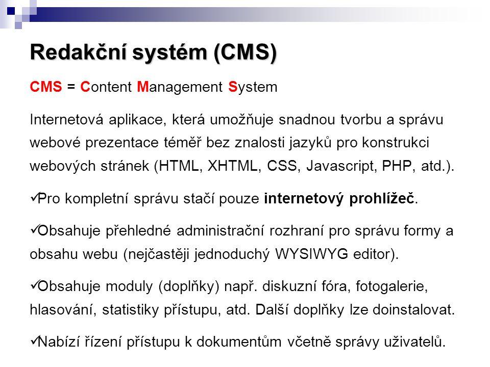 Redakční systém (CMS) CMS = Content Management System Internetová aplikace, která umožňuje snadnou tvorbu a správu webové prezentace téměř bez znalost