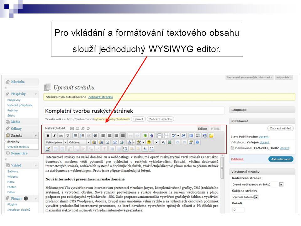 Pro vkládání a formátování textového obsahu slouží jednoduchý WYSIWYG editor.