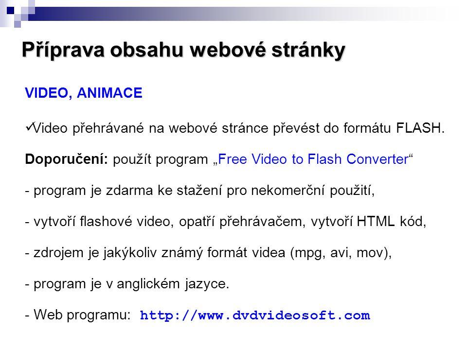 """Příprava obsahu webové stránky VIDEO, ANIMACE  Video přehrávané na webové stránce převést do formátu FLASH. Doporučení: použít program """"Free Video to"""