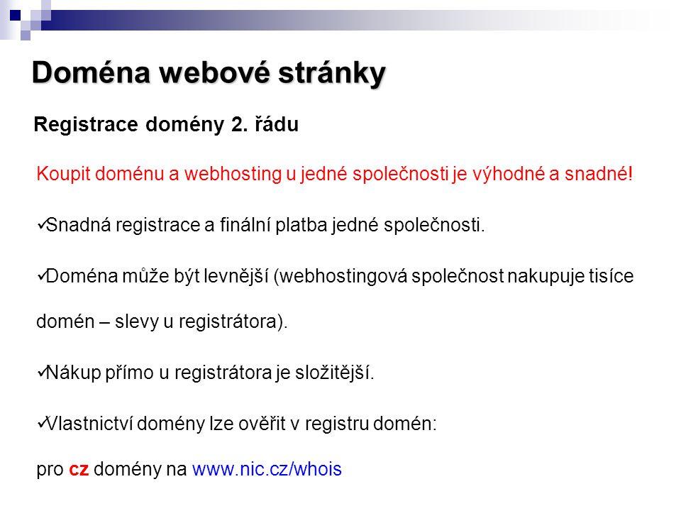 Doména webové stránky Registrace domény 2. řádu Koupit doménu a webhosting u jedné společnosti je výhodné a snadné!  Snadná registrace a finální plat