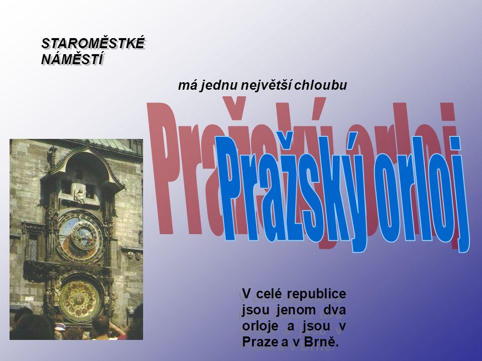 má jednu největší chloubu V celé republice jsou jenom dva orloje a jsou v Praze a v Brně.