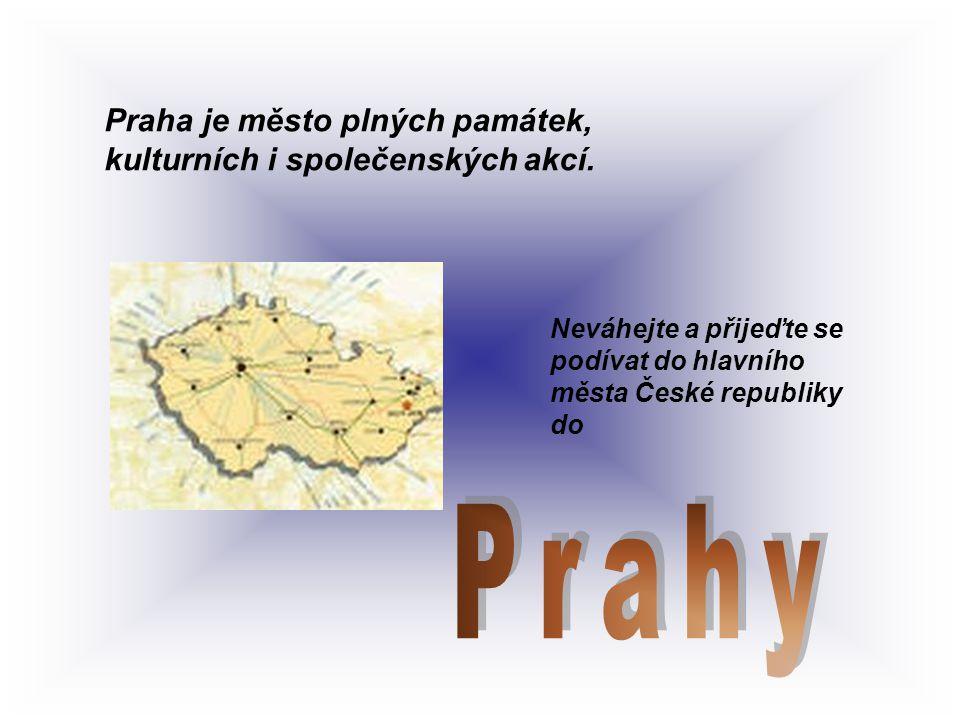 Praha je město plných památek, kulturních i společenských akcí.
