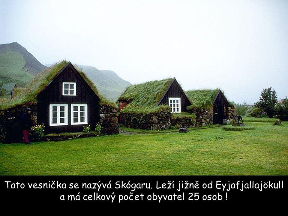 Tato vesnička se nazývá Skógaru.