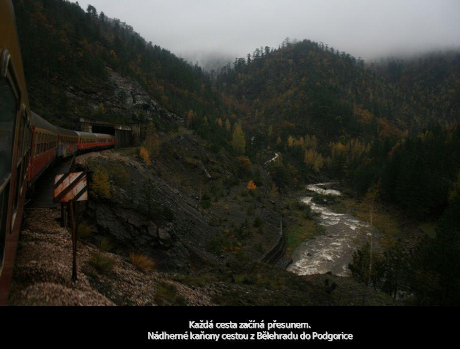Každá cesta začíná přesunem. Nádherné kaňony cestou z Bělehradu do Podgorice
