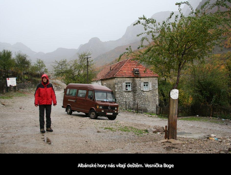 Albánské hory nás vítají deštěm. Vesnička Boge