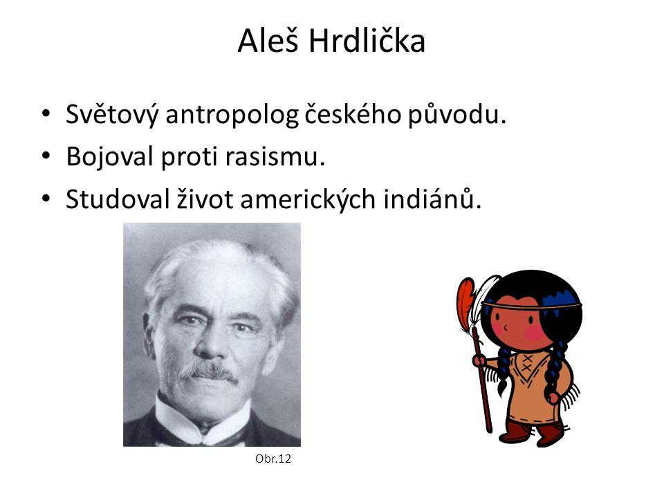 Aleš Hrdlička • Světový antropolog českého původu.