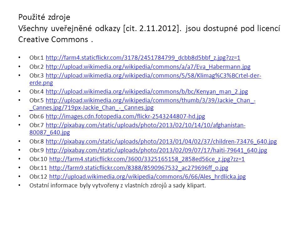 Použité zdroje Všechny uveřejněné odkazy [cit.2.11.2012].