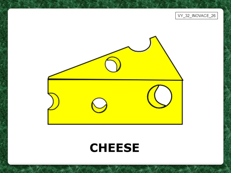 CHEESE VY_32_INOVACE_26