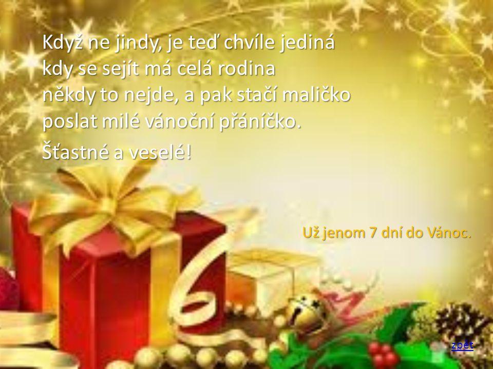 Vánoční svátky, krásné a tajemné pohledy vlídné, milé a vzájemné.