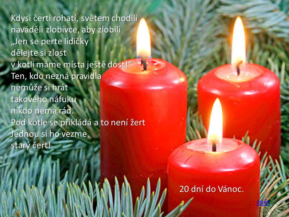 Nastal ten vánoční čas, plno dárků popřejeme zas.