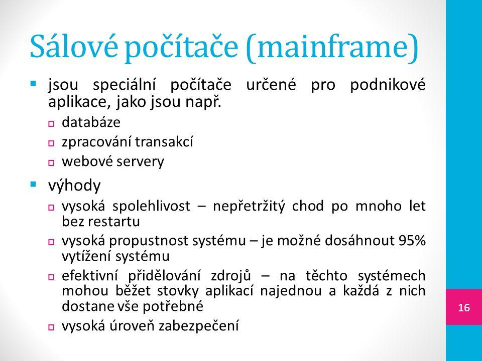 Sálové počítače (mainframe)  jsou speciální počítače určené pro podnikové aplikace, jako jsou např.
