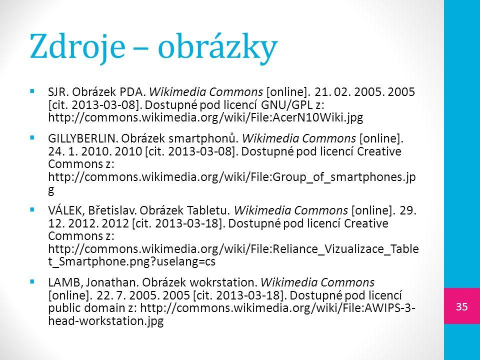 Zdroje – obrázky  SJR. Obrázek PDA. Wikimedia Commons [online]. 21. 02. 2005. 2005 [cit. 2013-03-08]. Dostupné pod licencí GNU/GPL z: http://commons.