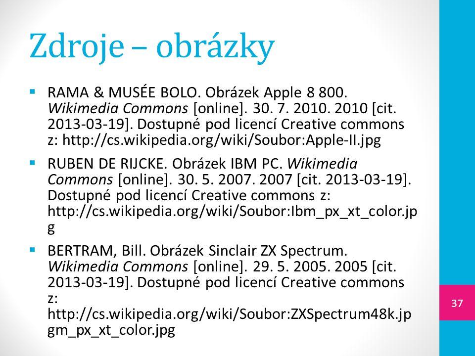Zdroje – obrázky  RAMA & MUSÉE BOLO. Obrázek Apple 8 800. Wikimedia Commons [online]. 30. 7. 2010. 2010 [cit. 2013-03-19]. Dostupné pod licencí Creat