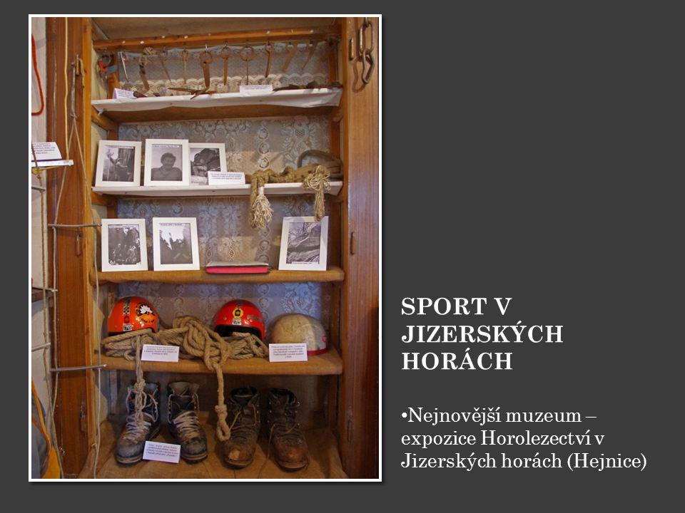 SPORT V JIZERSKÝCH HORÁCH • Nejnovější muzeum – expozice Horolezectví v Jizerských horách (Hejnice)